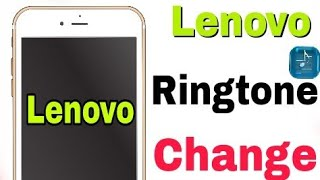 How To Change Ringtone And Local Tune Change || Lenovo Phone