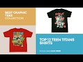Top 12 Teen Titans Shirts // Best Graphic Tees Collection