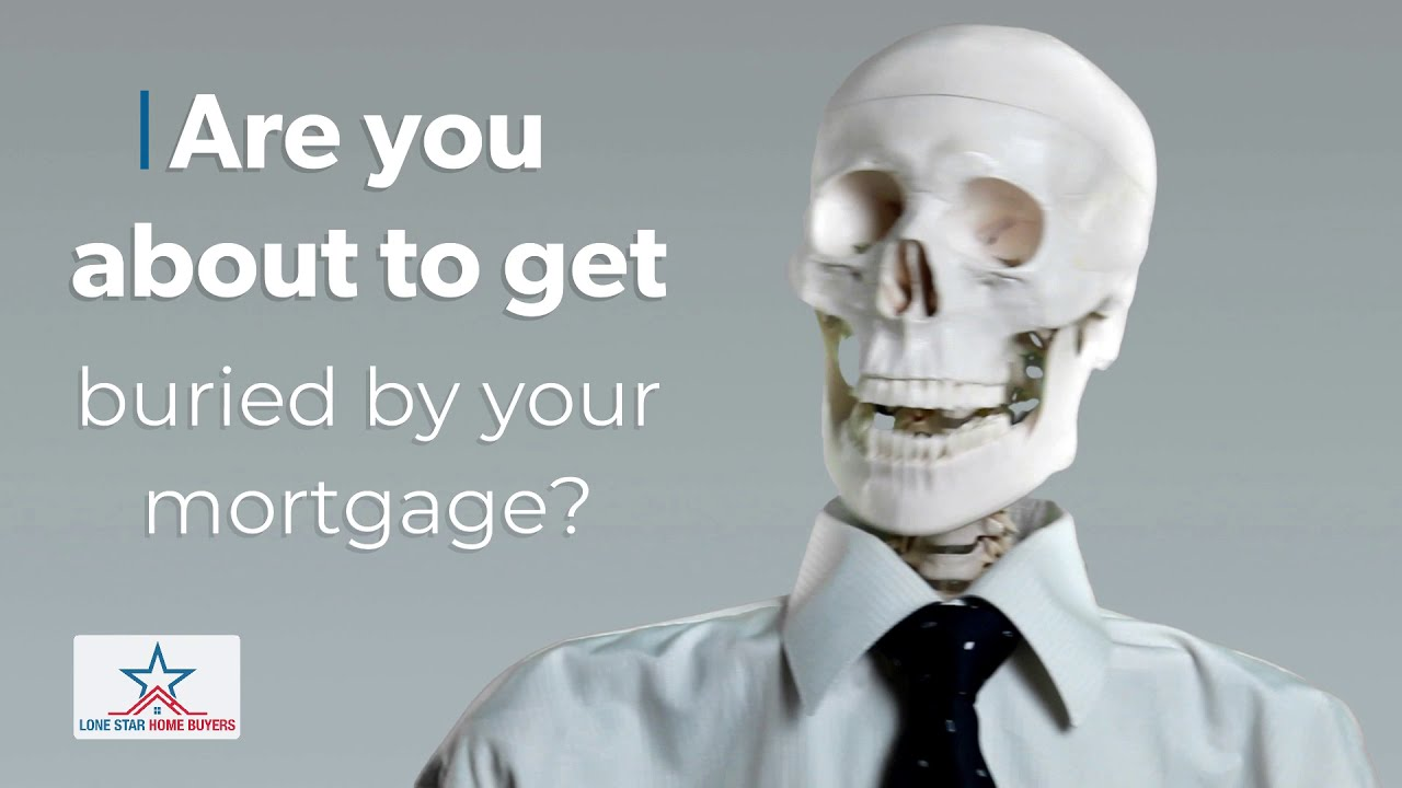 Are you about to get buried by your house mortgage? Sell to Lone Star Home Buyers of Texas!
