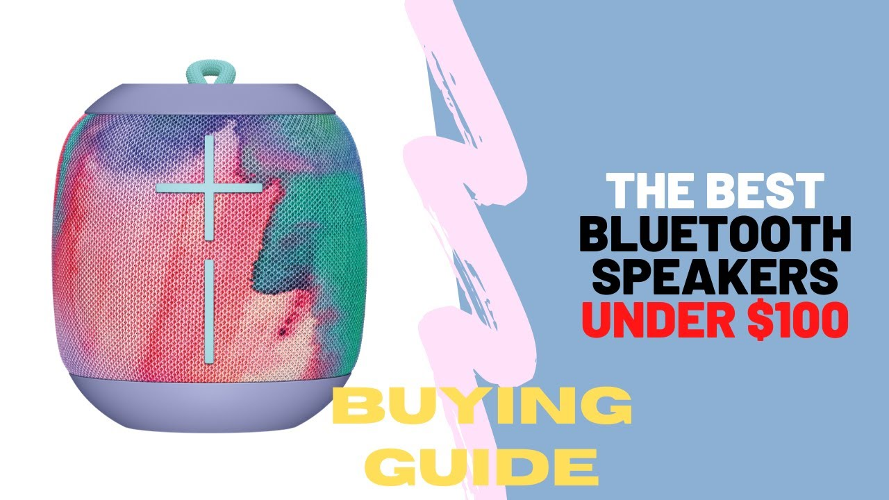 The Best Bluetooth Speakers Under 100 Buying Guide Youtube