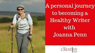 A Personal Journey to Becoming a Healthy Writer with Joanna Penn