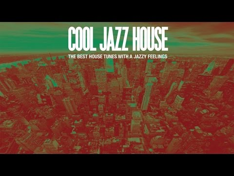 Top Cool Jazz House Music - 20  Hits non stop