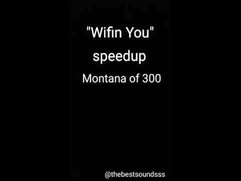 Wifin' you by Montana of 300
