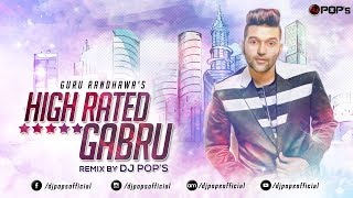 | High Rated Gabru | Guru Randhawa | Dj Pops Remix |