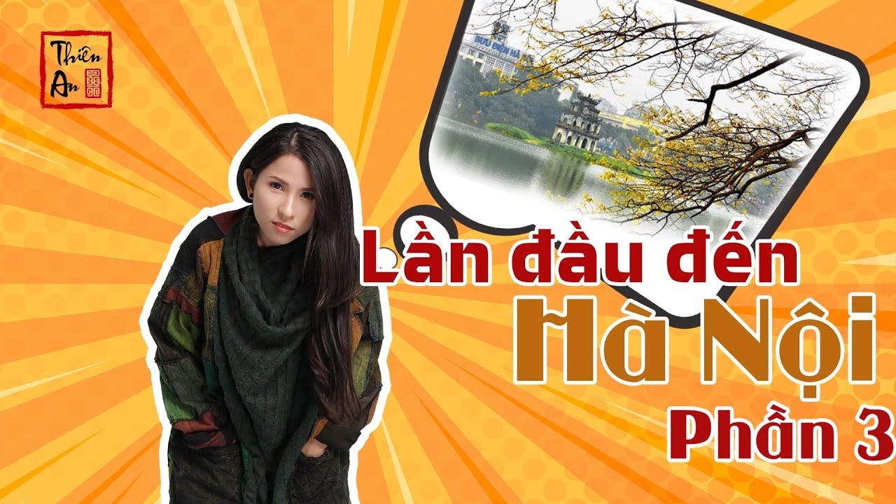 Thiên An ăn hết Hà Nội | LẦN ĐẦU RA HÀ NỘI PHẦN 3| THIÊN AN