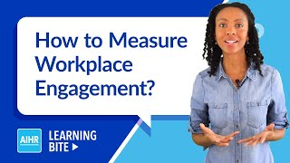 How to Measure Workplace Engagement?   AIHR Learning Bite