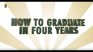 How to Graduate in Four Years