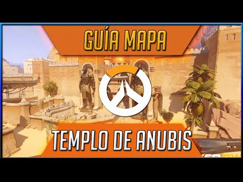 GUÍA MAPA - TEMPLO DE ANUBIS - Overwatch