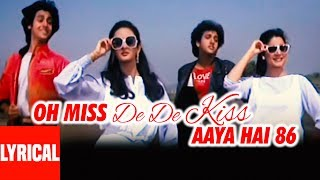 Miss De De Kiss  Lyrical  | Love 86 | Govinda, Rohan Kapoor, Neelam