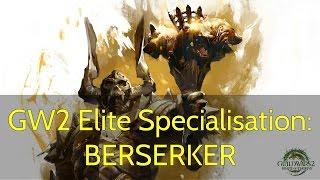 GW2 Elite Specialisation Guide: BERSERKER