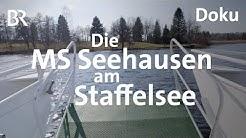 Die MS Seehausen am Staffelsee: Leinen Los! | Zwischen Spessart und Karwendel Doku | BR