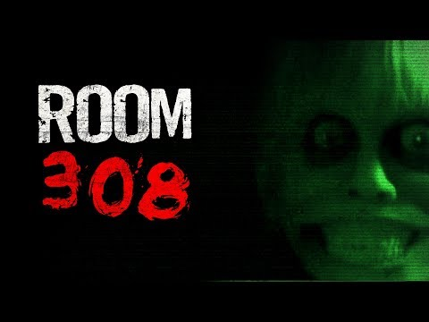 """Room 308"" Creepypasta"