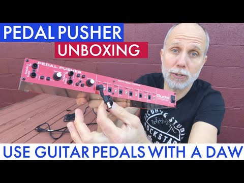 Pedal Pusher from Audio Simplified - How To Use Guitar Pedals With Pro Tools - Unboxing
