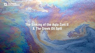 The Sinking of the Agia Zoni II & The Greek Oil Spill