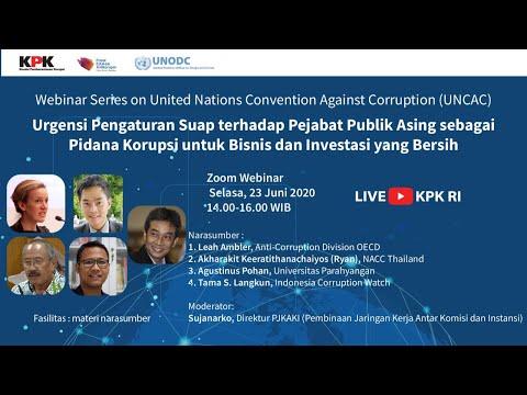 UNCAC Webinar Seri 5 - Pengaturan Suap Pejabat Publik Asing untuk Sektor Bisnis yang Bersih