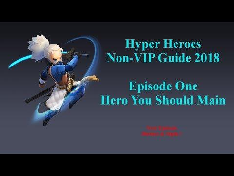 Hyper Heroes Non-VIP Guide 2018 Episode 1