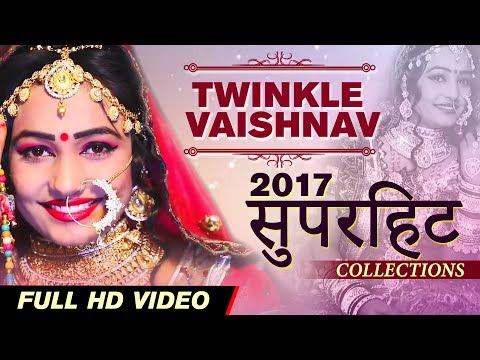 Twinkle Vaishnav के २०१७ के सुपरहिट Collections   Twinkal Vaishnav विवाह गीत 1 HOUR SPECIAL