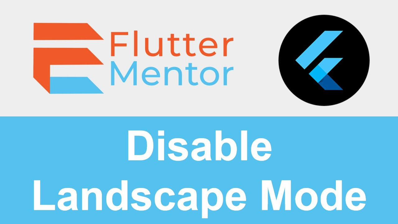 Control Device Orientation (Disable Landscape Mode) - Flutter