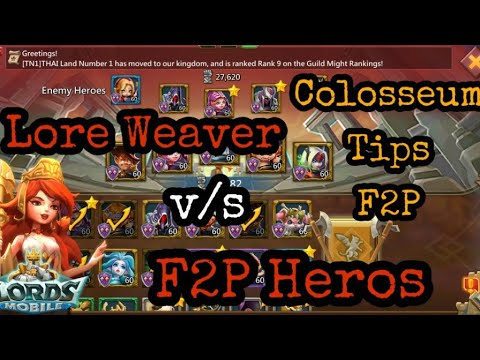 Let's Talk Colosseum F2P - Lords Mobile | Lore Weaver = Unbeatable P2P Hero For F2p Players ?
