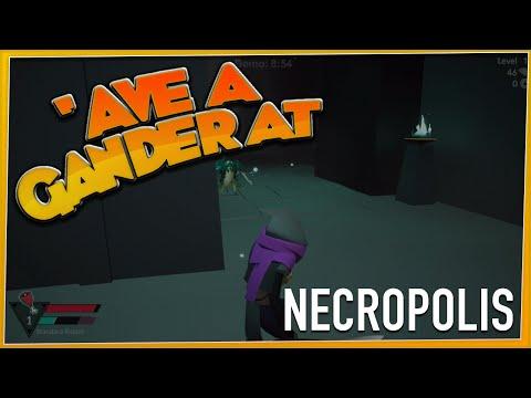 'AVE A GANDER AT - Necropolis