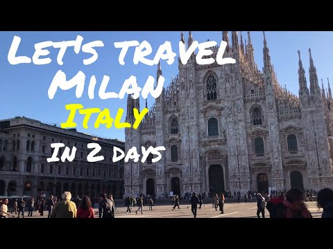 Let's Travel: Milan (Italy) in 2 days