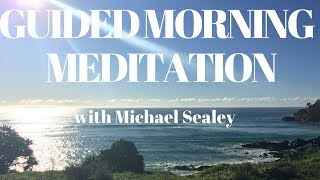 morning guided meditation in special collaboration with michael sealey