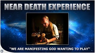"""We Are Manifesting God Wanting To Play"" Ray K - Afterlife Experience"