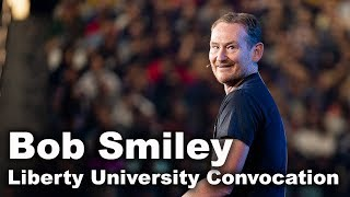 Bob Smiley - Liberty University Convocation