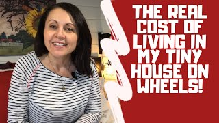 The Real Cost Of Living In My Tiny House On Wheels!