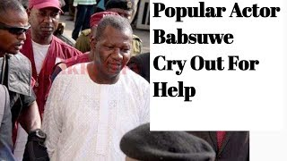 Very Sad: Popular Actor Babasuwe Cries For Help