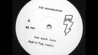 Video LCD Soundsystem Too Much Love (Rub N Tug Remix) download MP3, 3GP, MP4, WEBM, AVI, FLV September 2017