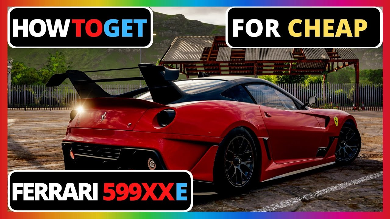 How To Get The Ferrari 599xx E In Forza Horizon 4 Youtube