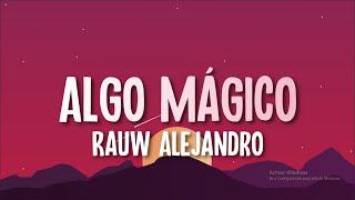 Rauw Alejandro - ALGO MÁGICO (Letra/Lyrics)