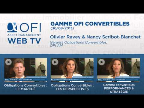 Gamme Convertibles - Olivier Ravey/Nancy Scribot, Gérants obligations convertibles OFI AM - 30/08/13