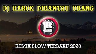 DJ SLOW HAROK DIRANTAU URANG - IPANK REMIX TERBARU 2020