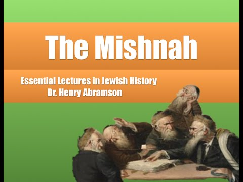 The Mishnah (Essential Lectures in Jewish History) Dr. Henry Abramson