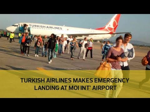 Turkish airline makes emergency landing at Moi Int' Airport