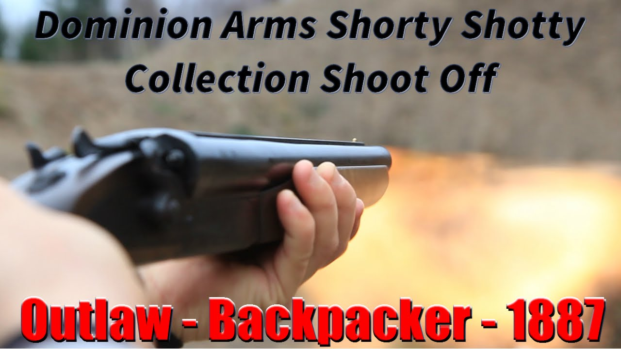 Dominion Arms 1887, Outlaw, And Backpacker Range Review