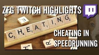 Cheating In Speedrunning - ZFG Twitch Highlights