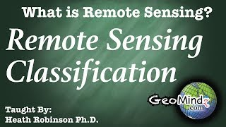 Remote Sensing Classification - What is Remote Sensing? (9/9)