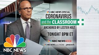 NBC News Special Report: Coronavirus In The Classroom | NBC News