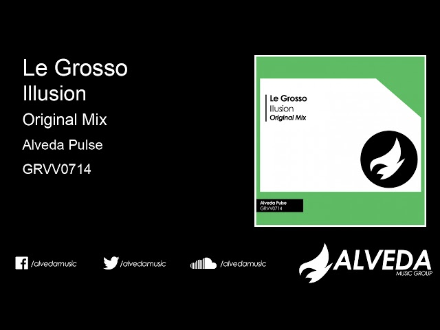 Le Grosso - Illusion (Original Mix)