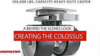 The Colossus: Creating the 50 Ton Capacity Heavy Duty Caster