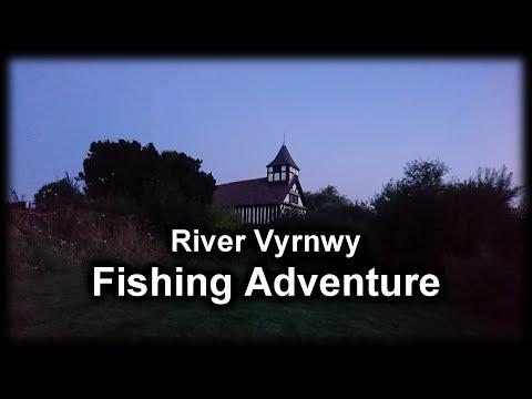 River Vyrnwy Fishing Adventure Summer 2018
