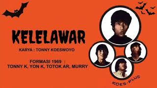 Koes Plus - Kelelawar (Dheg Dheg Plas 1969)