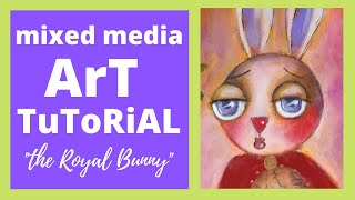 Mixed Media Bunny Art Tutorial 2019 [with Mary Ann Farley]