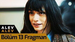 Alev Alev 13. Bölüm Fragman