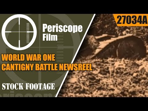 WORLD WAR ONE  CANTIGNY BATTLE NEWSREEL MAY, 1918   27034a