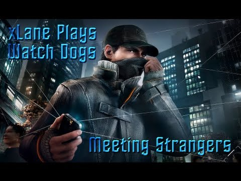 Watch Dogs Let's Play - Meeting Strangers