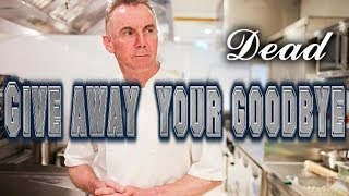 GARY RHODES DEAD at 59 - info  below - give away your goodbye